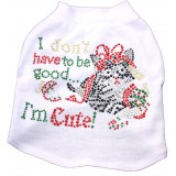 I dont have to be good, Im Cute Cat T-Shirt