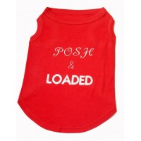 Posh and Loaded Dog Tee