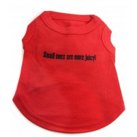 Small Ones are more Juicy Dog T-shirt